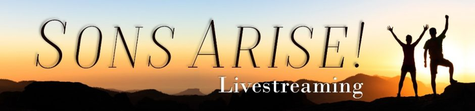 Sons Arise Livestreaming